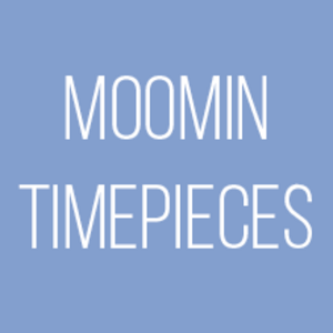 MOOMIN TIMEPIECES